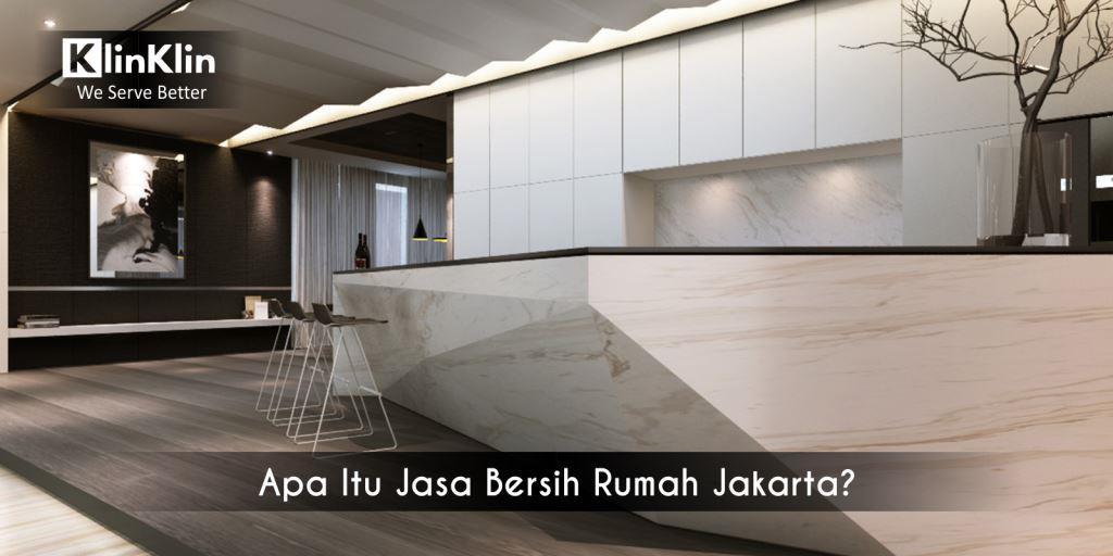 Apa Itu Jasa Bersih Rumah Jakarta?
