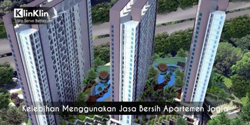 Kelebihan Menggunakan Jasa Bersih Apartemen Jogja