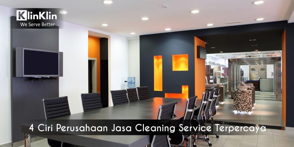 4 Ciri Perusahaan Jasa Cleaning Service Terpercaya