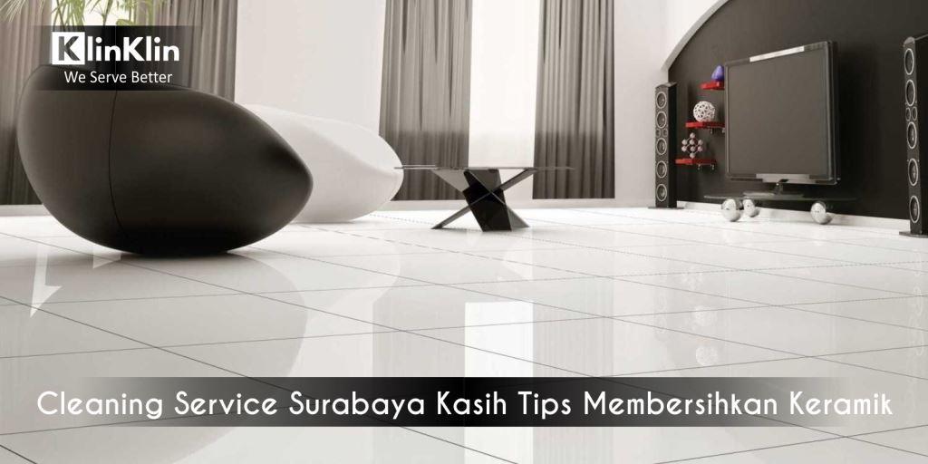 Cleaning Service Surabaya Kasih Tips Membersihkan Keramik Kasar