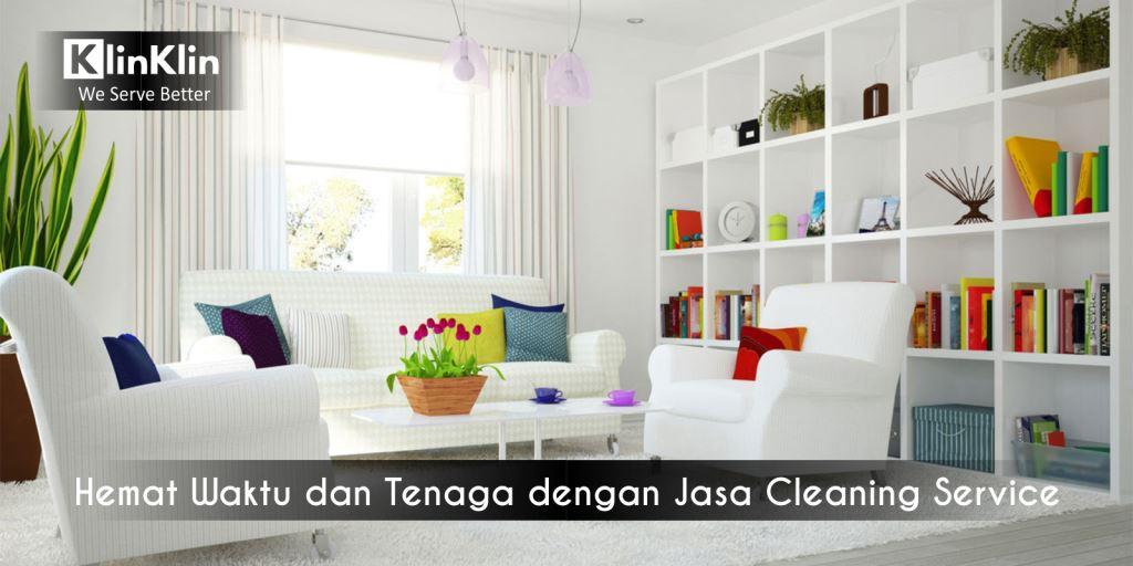 Hemat Waktu dan Tenaga dengan Jasa Cleaning Service Panggilan