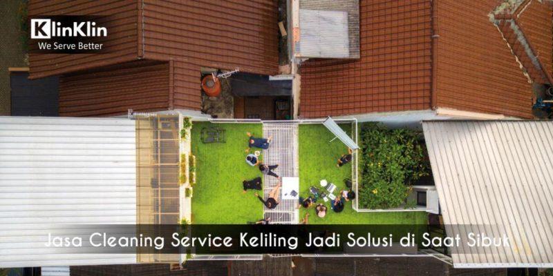 Jasa Cleaning Service Keliling Jadi Solusi di Saat Sibuk