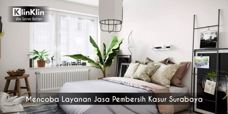 Mencoba Layanan Jasa Pembersih Kasur Surabaya