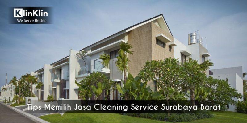 Tips Memilih Jasa Cleaning Service Surabaya Barat