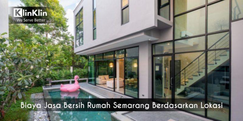 Biaya Jasa Bersih Rumah Semarang Berdasarkan Lokasi