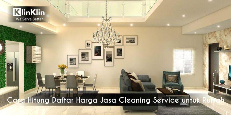 Cara Hitung Daftar Harga Jasa Cleaning Service untuk Rumah