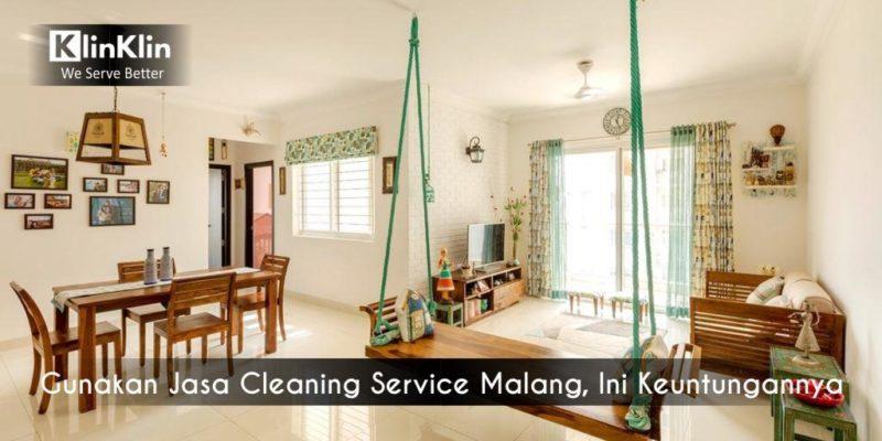 Gunakan Jasa Cleaning Service Malang, Ini Keuntungannya