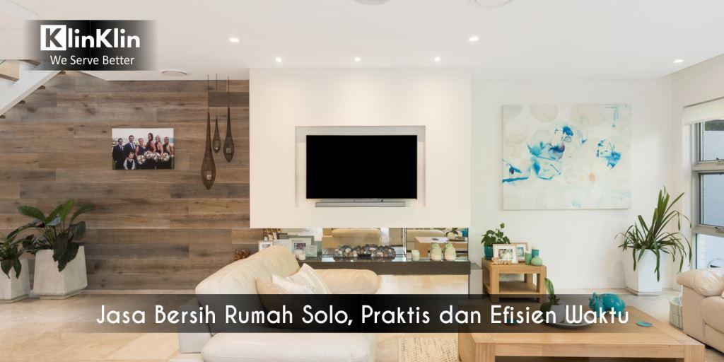 Jasa Bersih Rumah Solo, Praktis dan Efisien Waktu