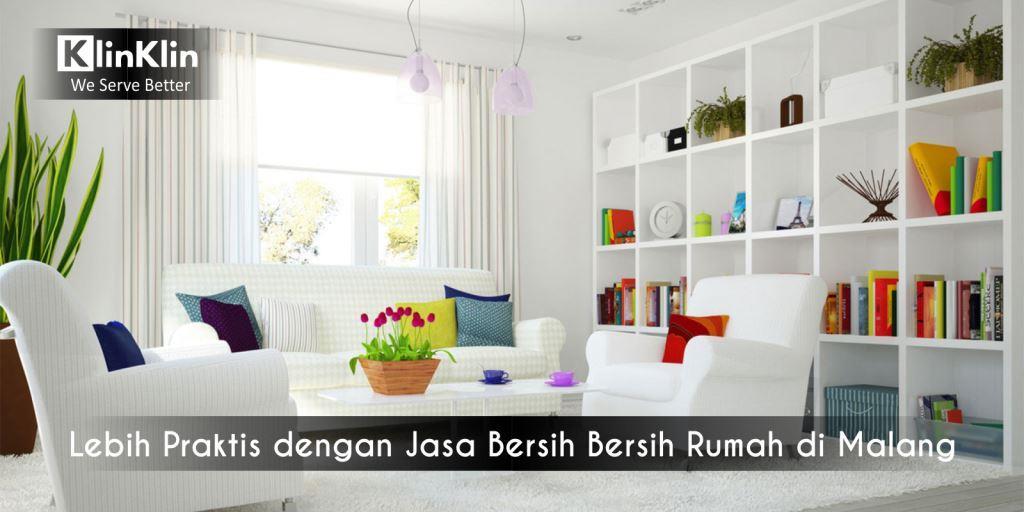 Lebih Praktis dengan Jasa Bersih Bersih Rumah di Malang