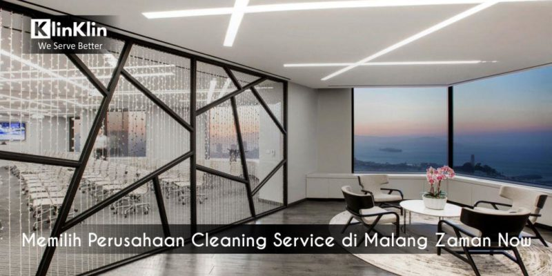 Memilih Perusahaan Cleaning Service di Malang Zaman Now