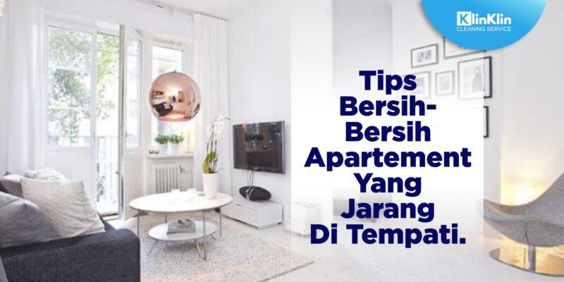 Tips Bersih-Bersih Apartemen yang Jarang Ditempati