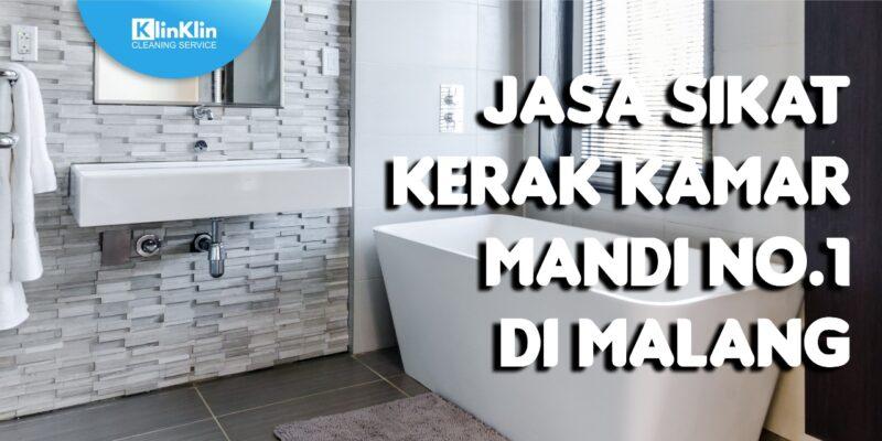 Jasa Sikat Kerak Kamar Mandi No. 1 Di Malang