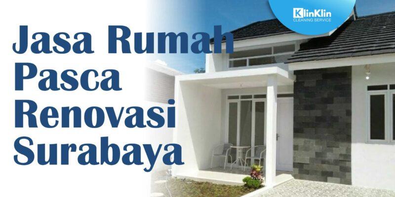 Jasa Rumah Pasca Renovasi Surabaya