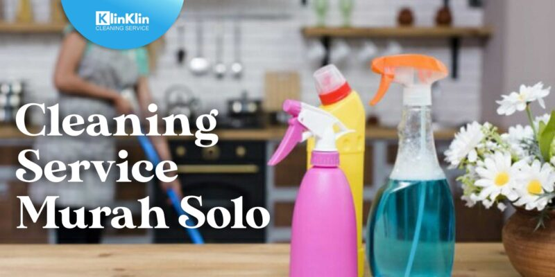 Cleaning Service Murah Solo